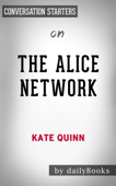 The Alice Network: A Novel by Kate Quinn: Conversation Starters