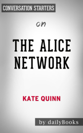 The Alice Network: A Novel by Kate Quinn: Conversation Starters book
