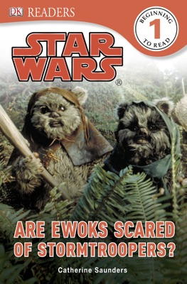 DK Readers L1: Star Wars: Are Ewoks Scared of Stormtroopers? (Enhanced Edition)