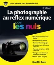 La photographie au reflex numérique pour les Nuls, 5e édition