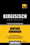 Wortschatz Deutsch-Kirgisisch Fr Das Selbststudium 5000 Wrter