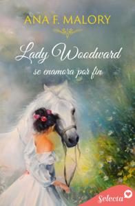 Lady Woodward se enamora por fin Book Cover