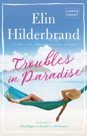 Troubles in Paradise - Elin Hilderbrand by  Elin Hilderbrand PDF Download