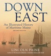 Down East An Illustrated History Of Maritime  Maine 2