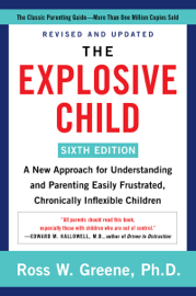 The Explosive Child [Sixth Edition]
