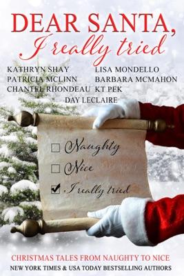 Dear Santa, I Really Tried (Christmas Tales From Naughty to Nice)