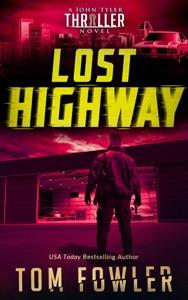 Lost Highway: A John Tyler Thriller