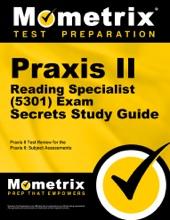 Praxis II Reading Specialist (5301) Exam Secrets Study Guide