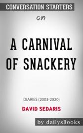 A Carnival of Snackery: Diaries (2003-2020) by David Sedaris: Conversation Starters
