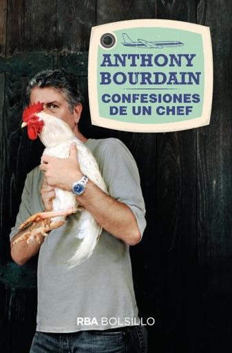 Confesiones de un chef - Anthony Bourdain