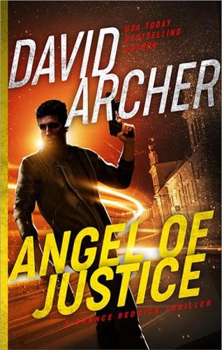 David Archer - Angel of Justice - A Chance Reddick Thriller