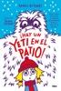 ¡Hay Un Yeti En El Patio! (La Pandilla Misterio 3)