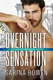 Overnight Sensation - Sarina Bowen by  Sarina Bowen PDF Download