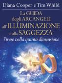 La Guida degli Arcangeli all'Illuminazione e alla Saggezza Book Cover