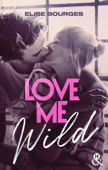 Download and Read Online Love Me Wild