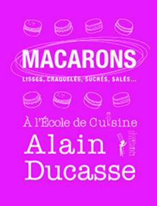Macarons à l'Ecole de Cuisine Alain Ducasse La couverture du livre martien