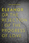 Eleanor Or The Rejection Of The Progress Of Love