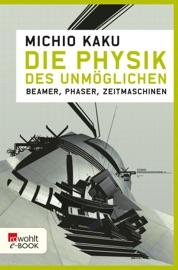 Die Physik des Unmöglichen PDF Download