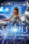 Scandal Scions Of The Star Empire 1