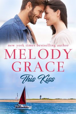 This Kiss - Melody Grace book