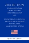 Statewide Data Indicators And National Standards For Child And Family Services Reviews US Administration Of Children And Families Regulation ACF 2018 Edition