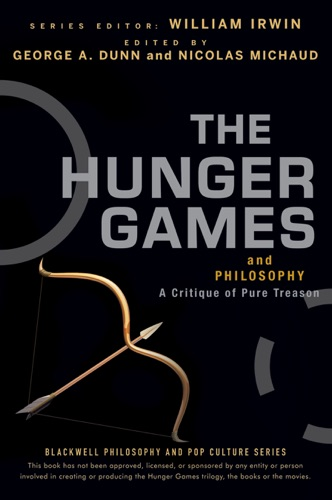 George A. Dunn & Nicolas Michaud - The Hunger Games and Philosophy