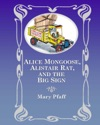 Alice Mongoose Alistair Rat And The Big Sign