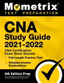 CNA Study Guide 2021-2022 - CNA Certification Exam Book Secrets, Full-Length Practice Test, Detailed Answer Explanations