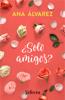 ¿Sólo amigos? (Serie Amigos 1) - Ana Álvarez