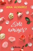 Download and Read Online ¿Sólo amigos? (Serie Amigos 1)