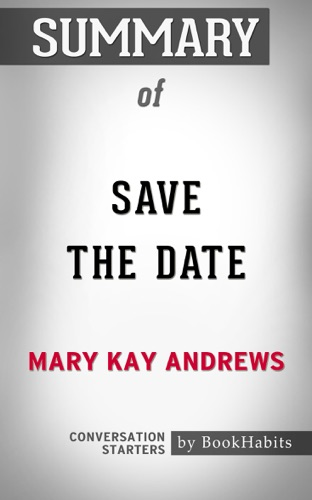 Book Habits - Summary of Save the Date by Mary Kay Andrews  Conversation Starters