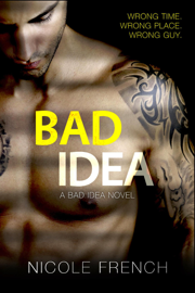 Bad Idea - Nicole French book summary