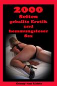 2.000 Seiten Geballte Erotik und hemmungsloser Sex