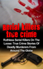 Brody Clayton - Serial Killers True Crime: Ruthless Serial Killers On The Loose: True Crime Stories Of Deadly Murderers From Around The Globe artwork