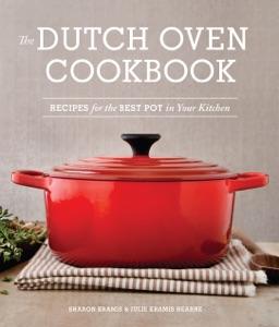 The Dutch Oven Cookbook by Sharon Kramis, Julie Kramis Hearne, Charity Burggraaf & Julie Hopper Book Cover