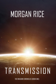 Transmission (The Invasion Chronicles—Book One): A Science Fiction Thriller book