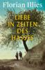 Florian Illies - Liebe in Zeiten des Hasses Grafik