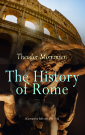 The History of Rome (Complete Edition: Vol. 1-5) book