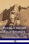 Pueblo Indian Folk-Stories