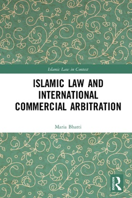 Islamic Law and International Commercial Arbitration
