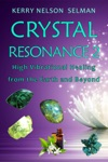Crystal Resonance 2 High Vibrational Healing From The Earth And Beyond