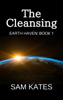 Sam Kates - The Cleansing (Earth Haven: Book 1) artwork