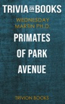 Primates Of Park Avenue A Memoir By Wednesday Martin Trivia-On-Books