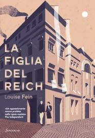 La figlia del Reich - Louise Fein by  Louise Fein PDF Download