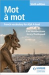 Mot  Mot Sixth Edition French Vocabulary For AQA A-level