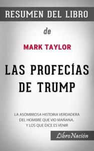 """Las profecías de Trump """"The Trump Prophecies"""": La asombrosa historia verdadera del hombre que vio mañana. y lo que dice es venir - Resumen del Libro de Mark Taylor"""