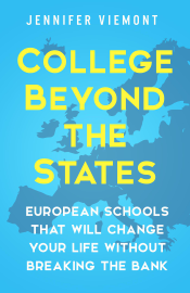 College Beyond the States:European Schools That Will Change Your Life Without Breaking the Bank book