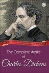 The Complete Works Of Charles Dickens Illustrated Edition