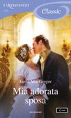 Download and Read Online Mia adorata sposa (I Romanzi Classic)