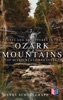 Scenes And Adventures In The Ozark Mountains Of Missouri And Arkansas